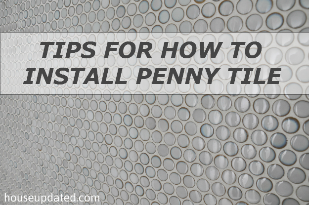 Tips for how to install penny tile house updated - How to install ceramic tile on wall ...